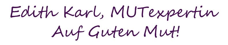 Edith Karl MUTexpertin, Veränderungscoach